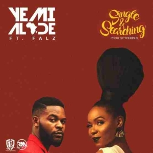 Yemi Alade - Single & Searching ft Falz
